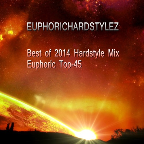 Best Of  Hardstyle  Euphoric Top-45