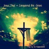 Jesus Died & Conquered The Grave - STUDIO MASTERED VERSION