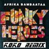 Afrika Bambata -Funky Heroes (Koko Remix)[For free Download click below on buy!]