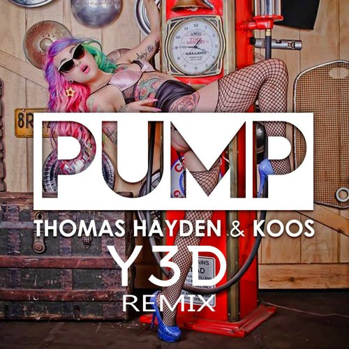 Thomas Hayden & Koos - PUMP! (Y3D Remix)