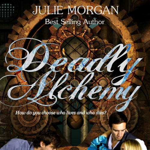 Deadly Alchemy by Julie Morgan, Narrated Chapter 1