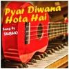 Pyar Diwana Hota Hai - by Subho