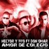 Hector Y Tito ft. Don Omar - Amor De Colegio (JC Deejay Edit) Portada del disco
