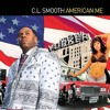C. L. Smooth | American Me | C. J. Plays Remix