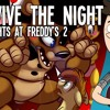 Survive The Night - Five Nights At Freddy S 2 Song By MandoPony