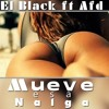 El Black Ft. Afd el de la Barba - Mueve Esa Nalga ((Prod. by QueVainaStudio))