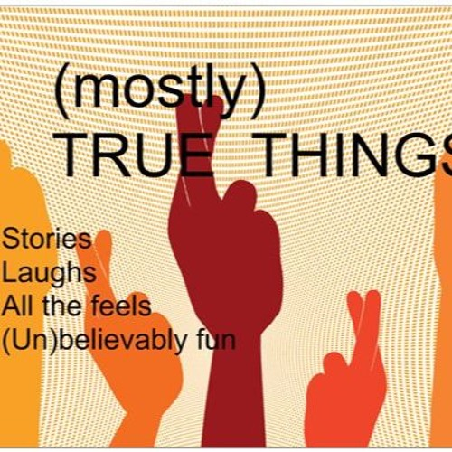 (mostly) TRUE THINGS the podcast Episode 1