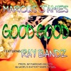 Marcus James - Good Good(Feat. Ray Bandz)
