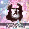 LIZ - When I Rule The World (GROWN. Jersey Club Remix) [FREE DOWNLOAD]
