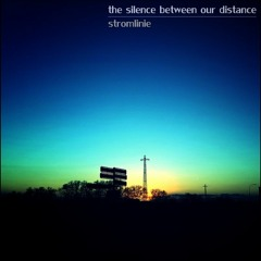 the silence between our distance