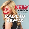 Kelly Clarkson - Catch My Breath (Kaulin Remix)