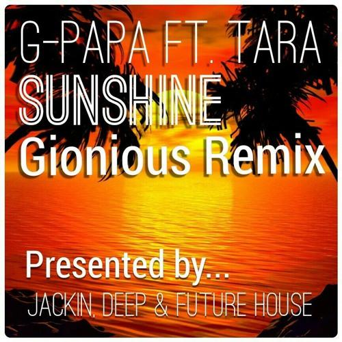 G-Papa Feat. Tara - Sunshine (Gionious Remix)