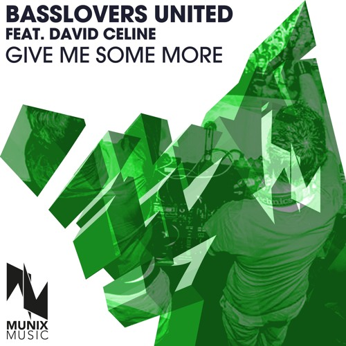 Basslovers United feat. David Celine - Give Me Some More (Hands Up Freaks Remix)PREVIEW