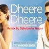 Dheere Dheere Se (Honey Singh)Remix DjBaljinder Nagra