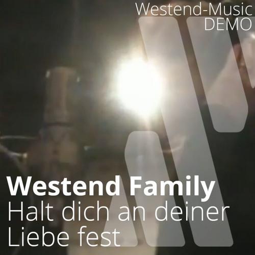 Westend Family - Halt Dich An Deiner Liebe Fest
