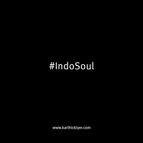 At the Theatres - IndoSoul by Karthick Iyer Live