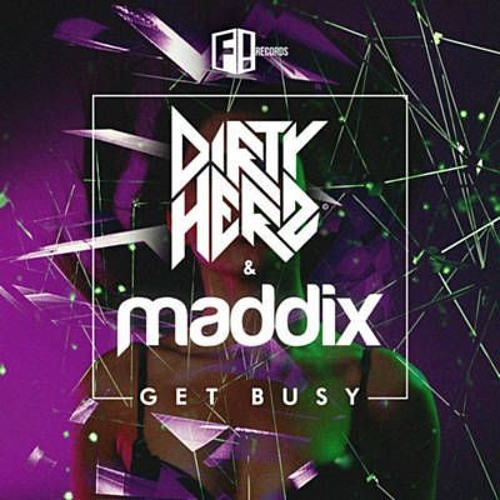 Dirty Herz & Maddix - Get Busy (Original Mix)