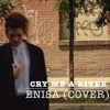 Cry Me A River - Justin Timberlake (Enisa Cover)