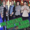 One Direction - Drag Me Down | Parody