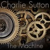 Charlie Sutton - The Machine