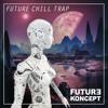 Future Chill Trap ► DOWNLOAD FREE SAMPLES
