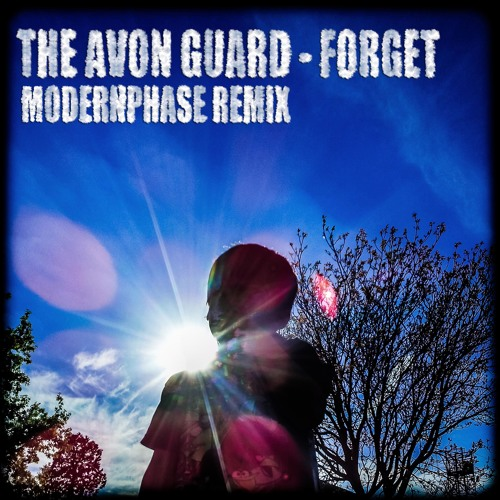 Avon Guard - Forget (Modernphase Remix) - Free Download