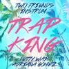 Two Friends & INSTRUM - Trap King (Fetty Wap Ft. Adriana Gomez Cover)