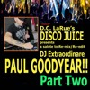 Disco Juices Salute To DJ Paul Goodyear - Part 2    9/19/5
