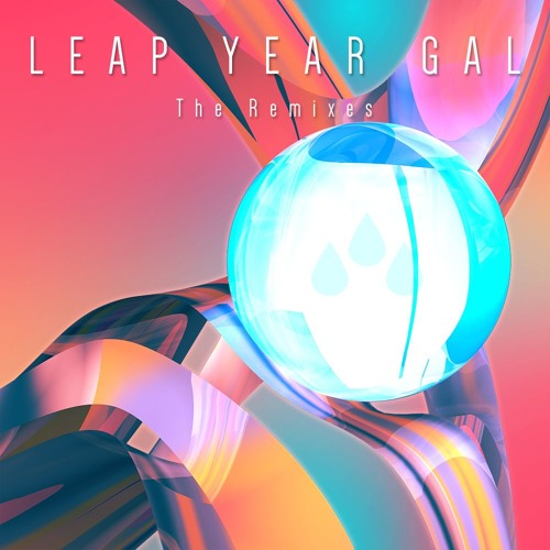 Leap Year Gal Remix EP Preview *free ep out now*