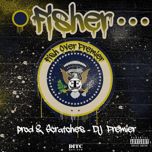 Fisher -Fish Over Premier( Premier Fish)prod by DJ PREMIER