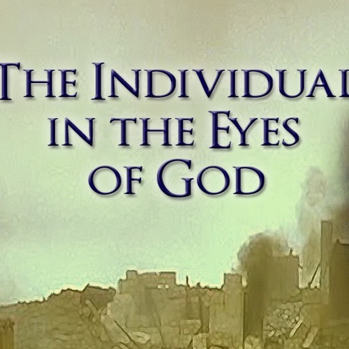 Jeremiah, The Weeping Prophet, Part 2 - THE INDIVIDUAL IN THE EYES OF GOD