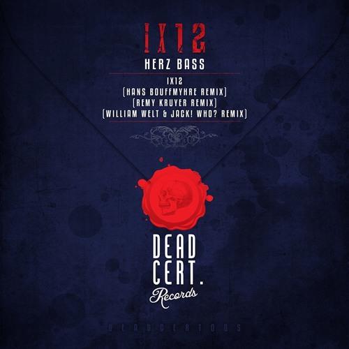 Herz Bass - IX12 (William Welt & Jack! Who? Remix) [DEADCERT005]