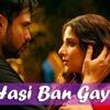 Hasi Ban Gaye (Male Cover)| Hamari Adhuri Kahani | Mukesh Rathore