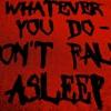 Don't Fall Asleep - Clip