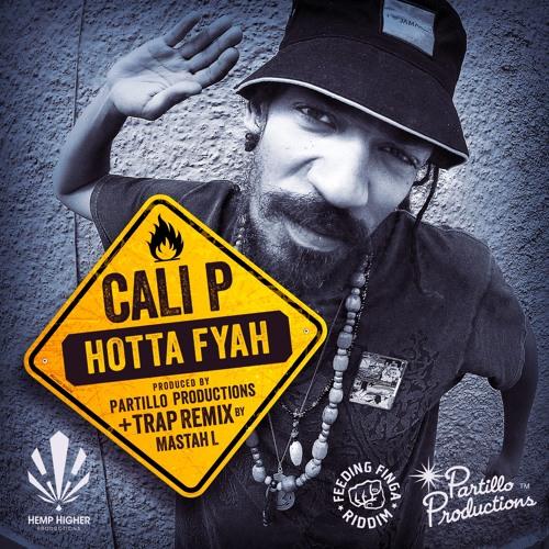 Cali P - Hotta Fyah (Mastah L Remix) Partillo Productions