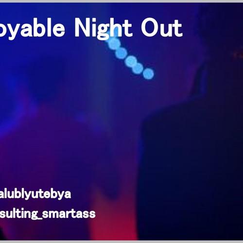 An Enjoyable Night Out by yalublyutebya