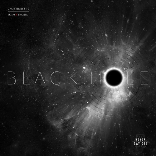 SKisM X Trampa - Black Hole by Trampa | Free Listening on ...