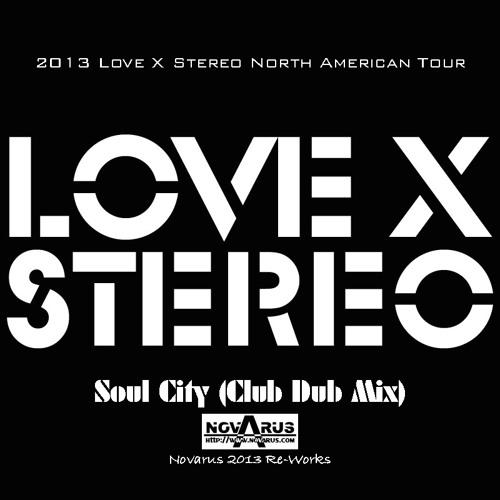 LoveXstereo - Soul City (Novarus Club Dub Mix)