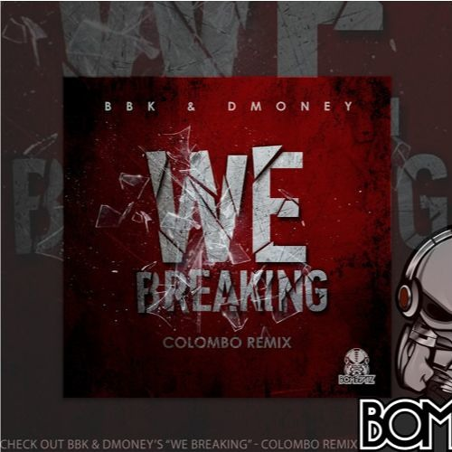 BBK and Dmoney - We Breakin