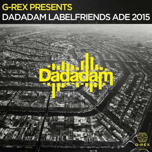 G-Rex presents Dadadam Label Friends ADE 2015