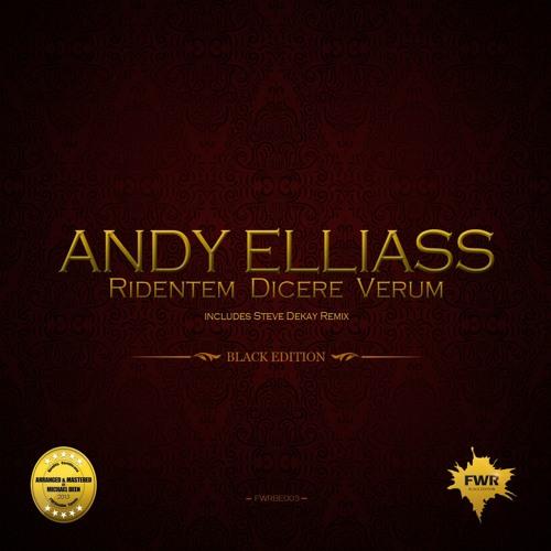 Andy Elliass - Ridentem Dicere Verum includes Steve Dekay Remix