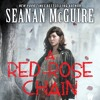 A Red - Rose Chain by Seanan McGuire, Narrated by Mary Robinette Kowal