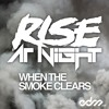 Rise At Night - When The Smoke Clears