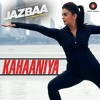 Kahaaniya (Jazbaa) - Nilofer Wani & Arko - Latest 21/09/2015
