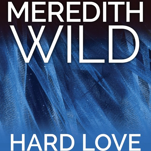 Hard Love by Meredith Wild, Narrated by Jennifer Stark and William Munt