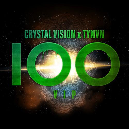 Crystal Vision x TYNVN - 100 (VIP Mix) [Free Download]