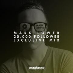 Mark Lower   20,000 Follower Mix