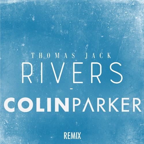 Thomas Jack - Rivers (Colin Parker Remix) [Free Download]