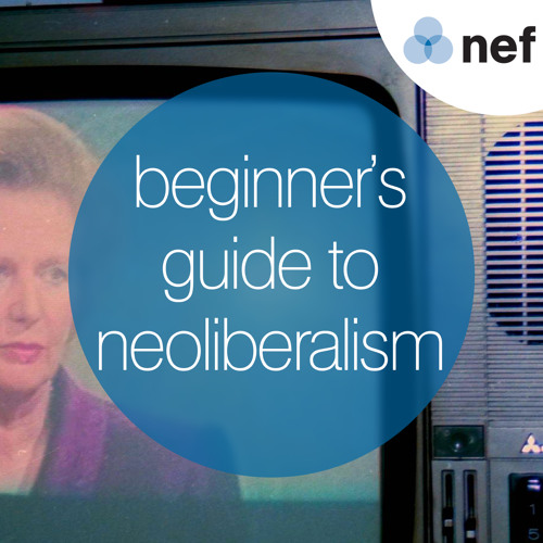 A Beginner's Guide to Neoliberalism