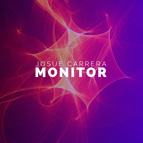 Josue Carrera- Monitor Original Mix